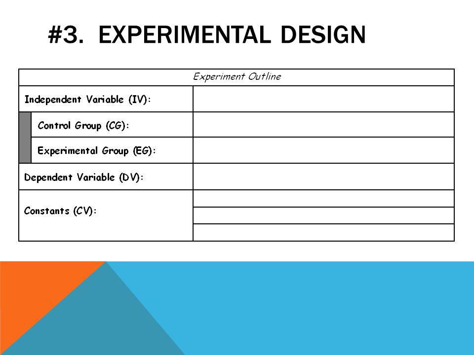 #3. EXPERIMENTAL DESIGN