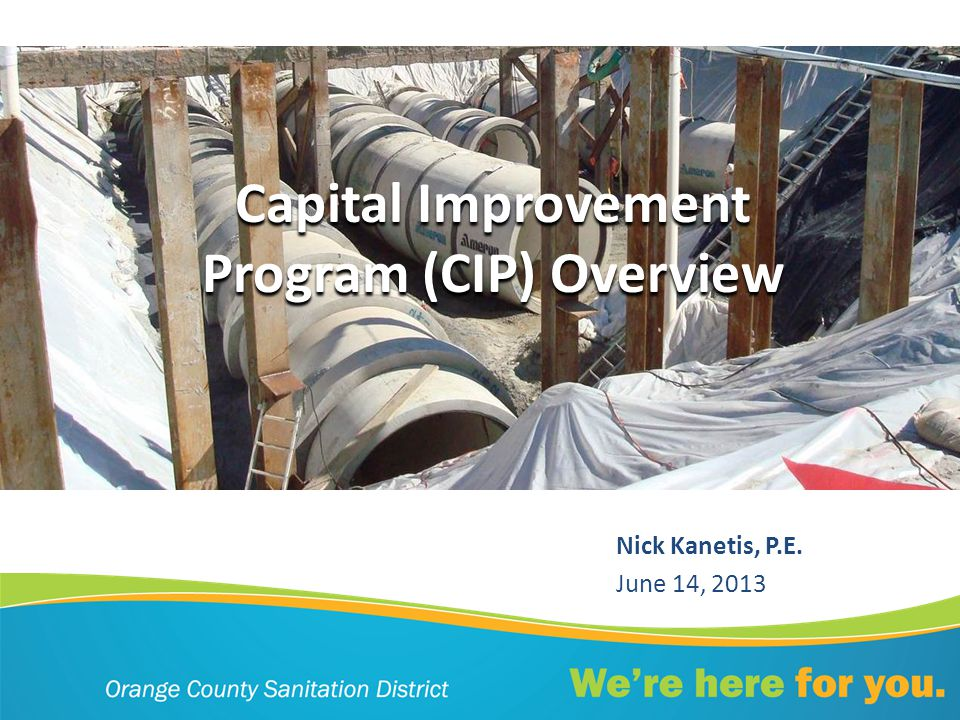 Capital Improvement Program (CIP) Overview Nick Kanetis, P.E. June 14, 2013