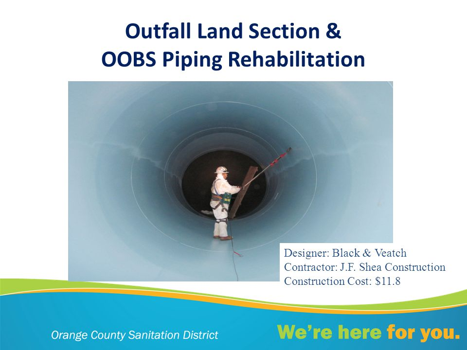 Outfall Land Section & OOBS Piping Rehabilitation Designer: Black & Veatch Contractor: J.F.