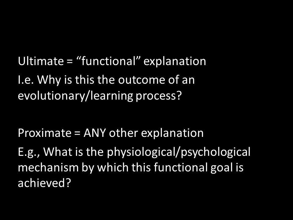 Ultimate = functional explanation I.e.