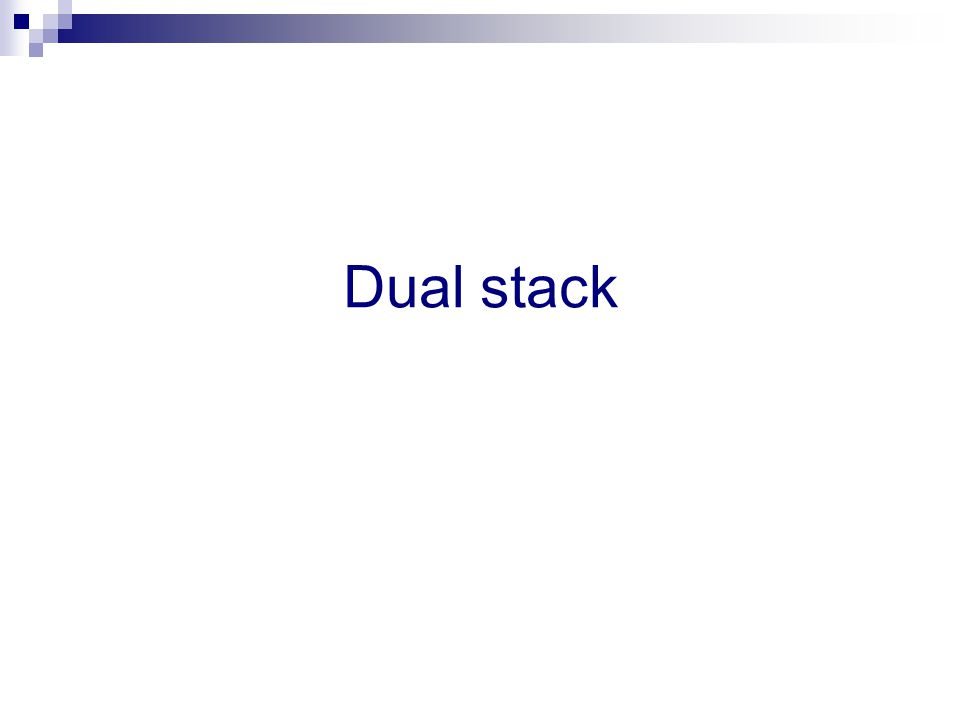 Dual stack