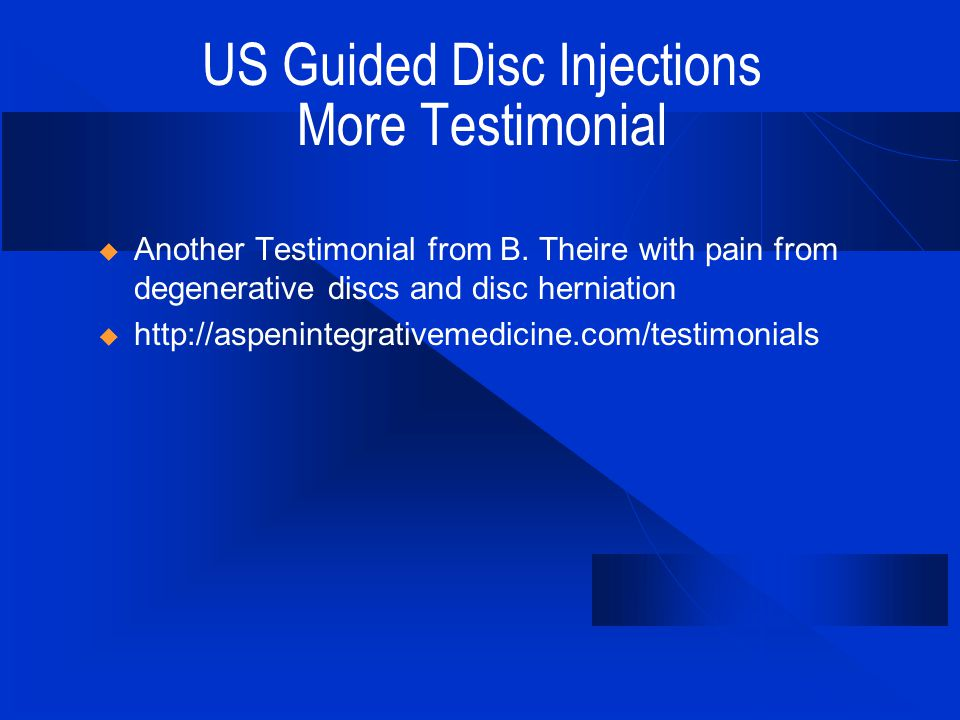 US Guided Disc Injections More Testimonial  Another Testimonial from B.