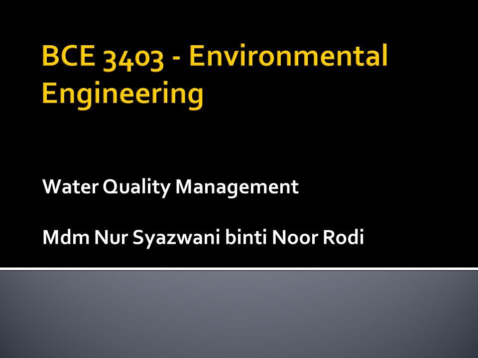 Water Quality Management Mdm Nur Syazwani binti Noor Rodi