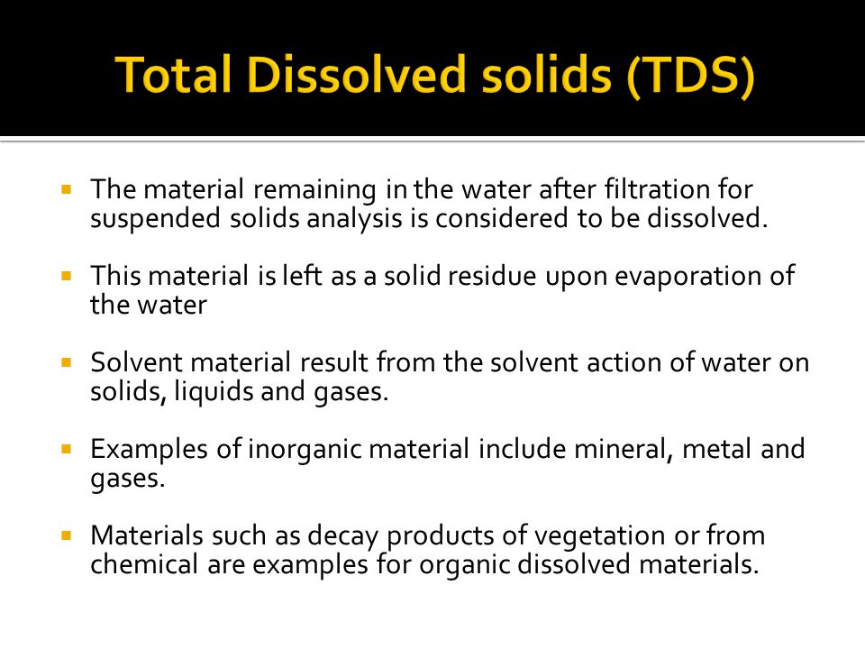 The material remaining in the water after filtration for suspended solids analysis is considered to be dissolved.  This material is left as a solid