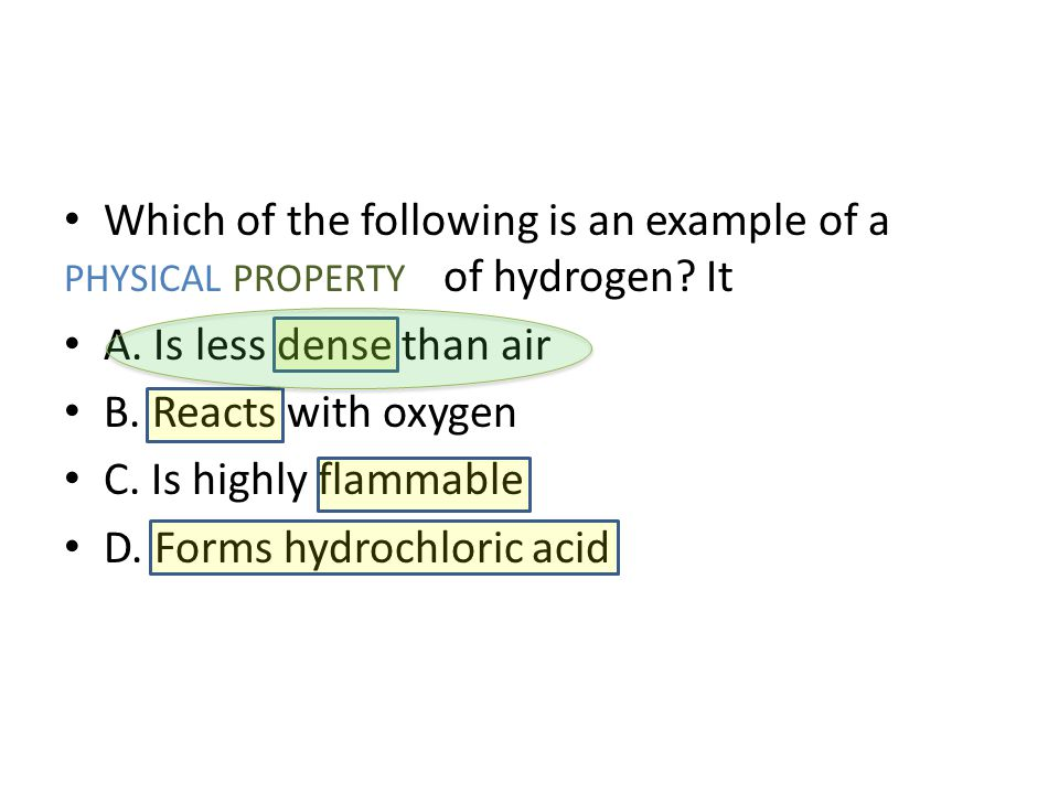 Which of the following is an example of a physical property of hydrogen.