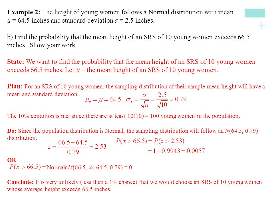 + Example 2: The height of young women follows a Normal distribution with mean μ = 64.5 inches and standard deviation σ = 2.5 inches.