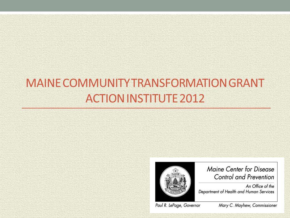 MAINE COMMUNITY TRANSFORMATION GRANT ACTION INSTITUTE 2012