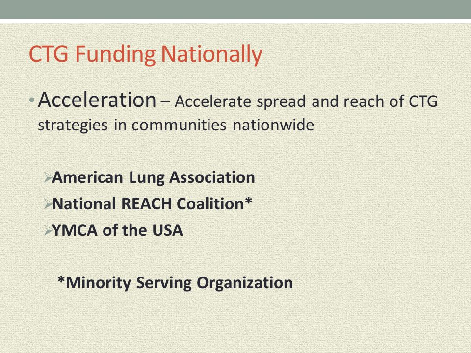 CTG Funding Nationally Acceleration – Accelerate spread and reach of CTG strategies in communities nationwide  American Lung Association  National R