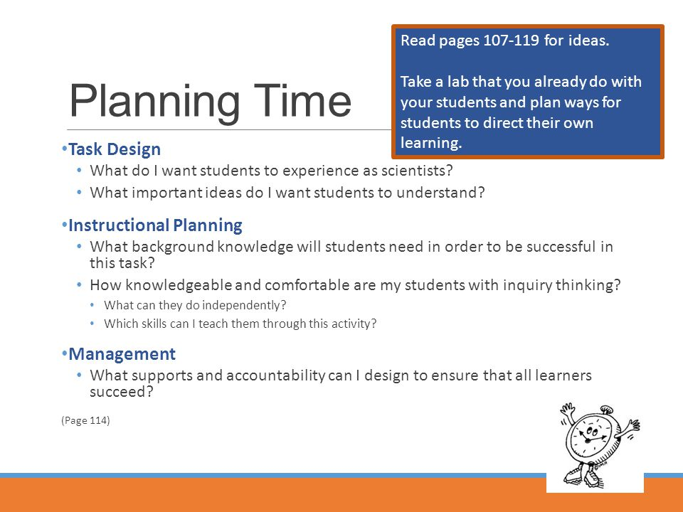 Planning Time Task Design What do I want students to experience as scientists.