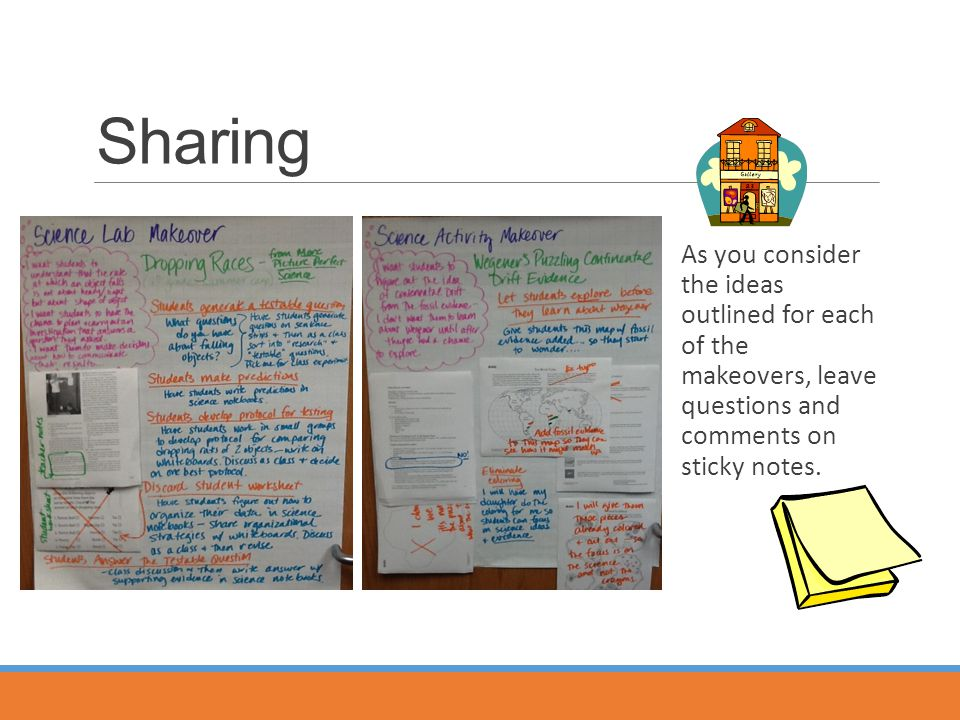 Sharing As you consider the ideas outlined for each of the makeovers, leave questions and comments on sticky notes.