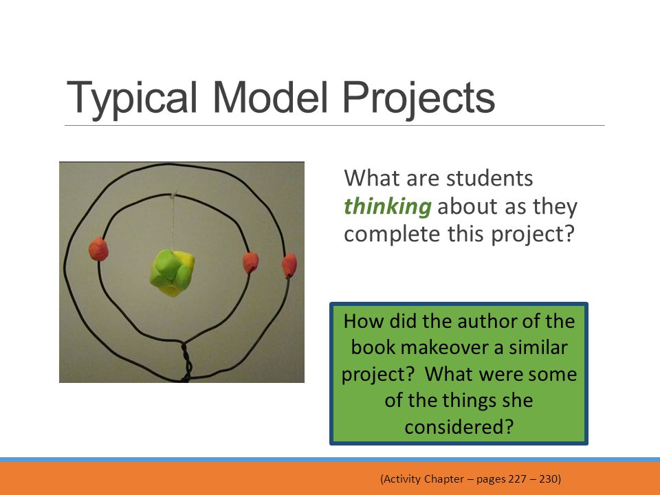Typical Model Projects What are students thinking about as they complete this project.