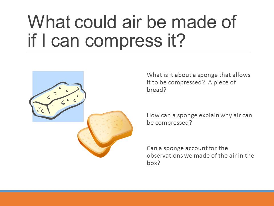 What could air be made of if I can compress it.