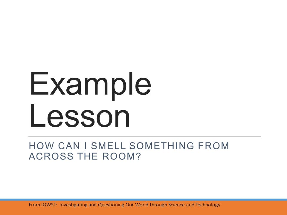 Example Lesson HOW CAN I SMELL SOMETHING FROM ACROSS THE ROOM.