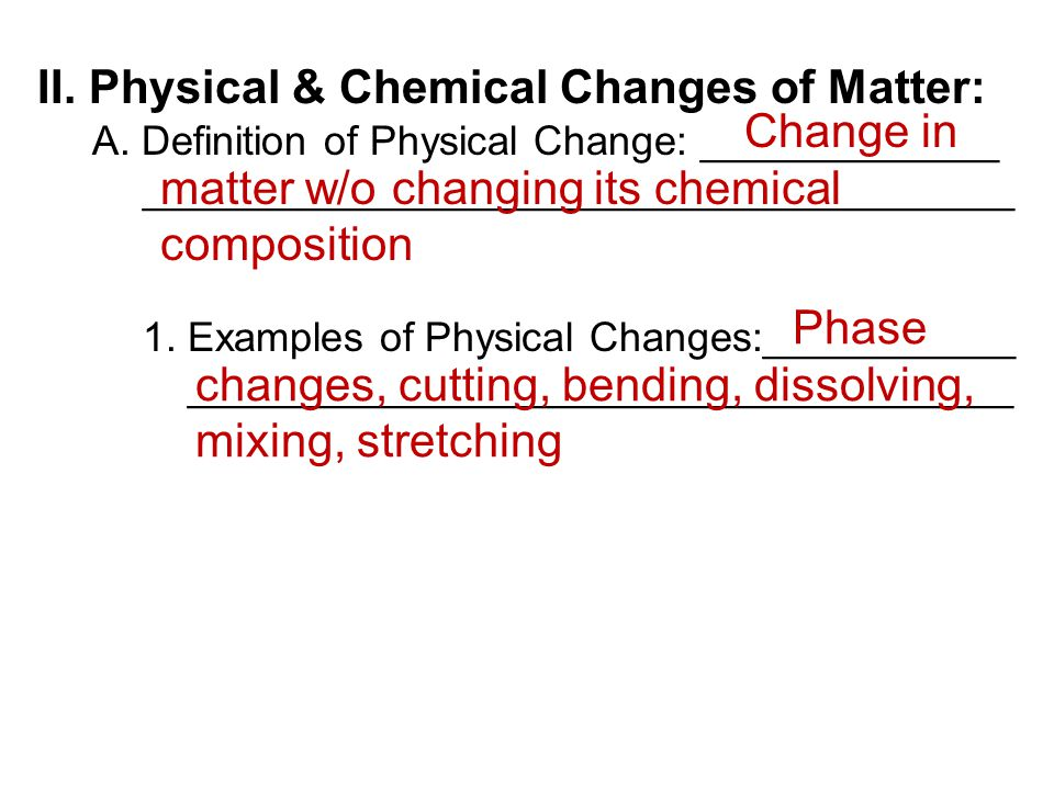 B.Definition of Chemical Change:_____________ ______________________________________ 1.