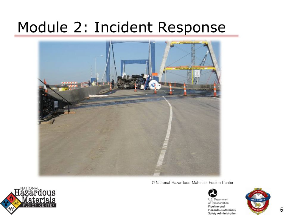 Module 4: Moving Forward / Planning Ahead  Planning activity: –Surveying the incident –Container ID / marking –Monitoring equipment –Response objectives –Incident command 16
