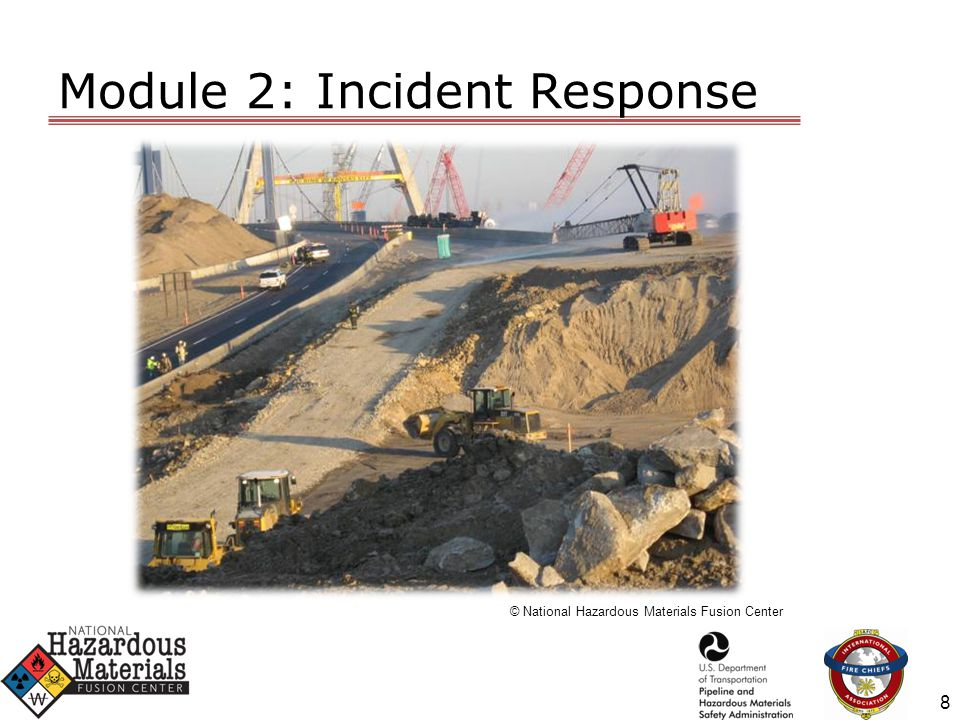 Module 2: Incident Response © National Hazardous Materials Fusion Center 8