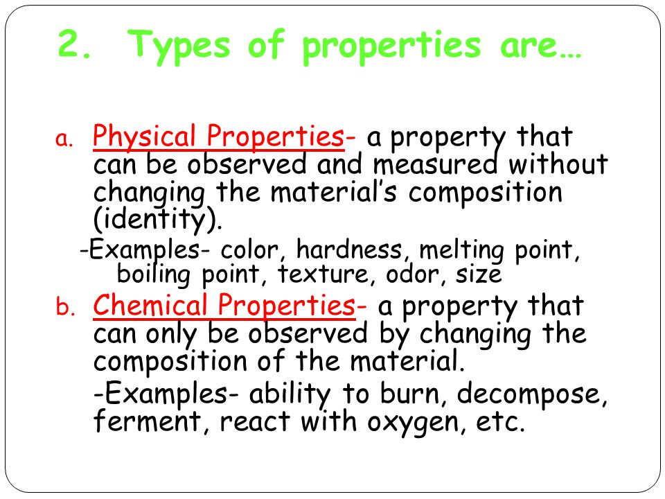 2. Types of properties are… a.