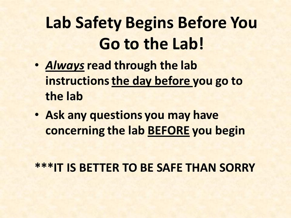Lab Safety Begins Before You Go to the Lab.