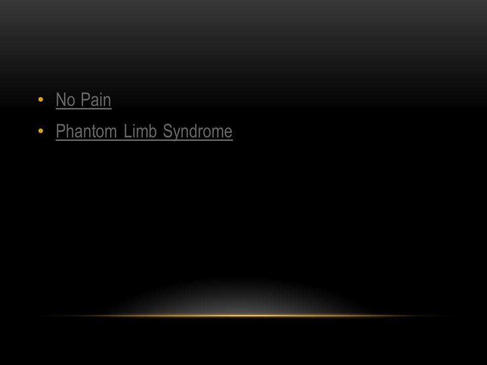 No Pain Phantom Limb Syndrome