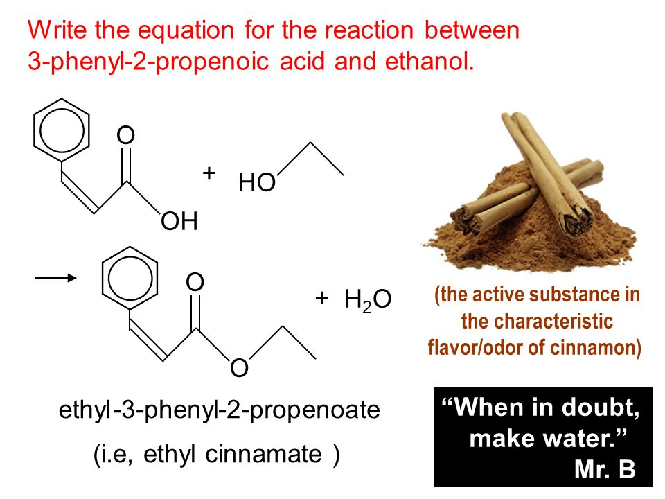 Write the equation for the reaction between 3-phenyl-2-propenoic acid and ethanol.