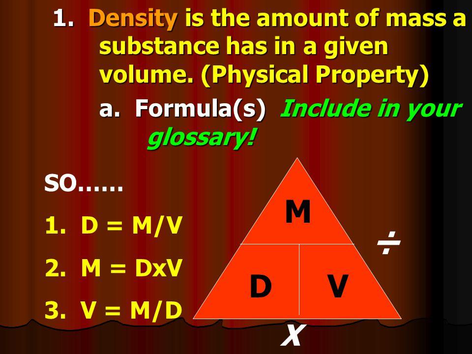 I. Matter has properties A.