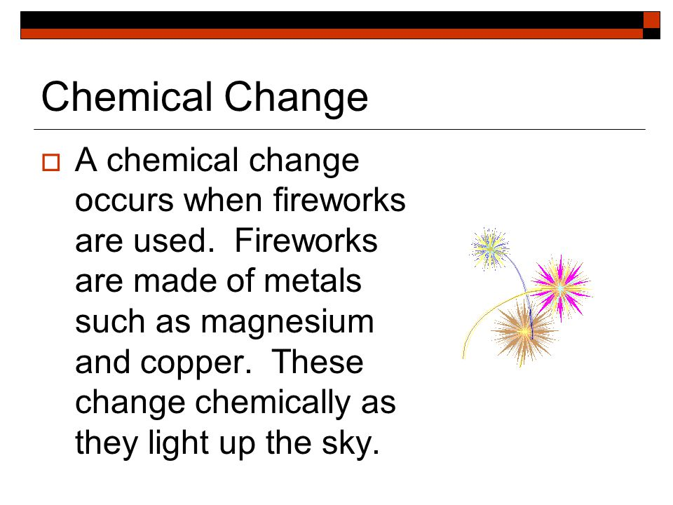 Signs of a Chemical Change  color change  bubbling and fizzing (gas)  light production  smoke, and presence of heat  rusting  change in mass  odor  decomposing  digestion