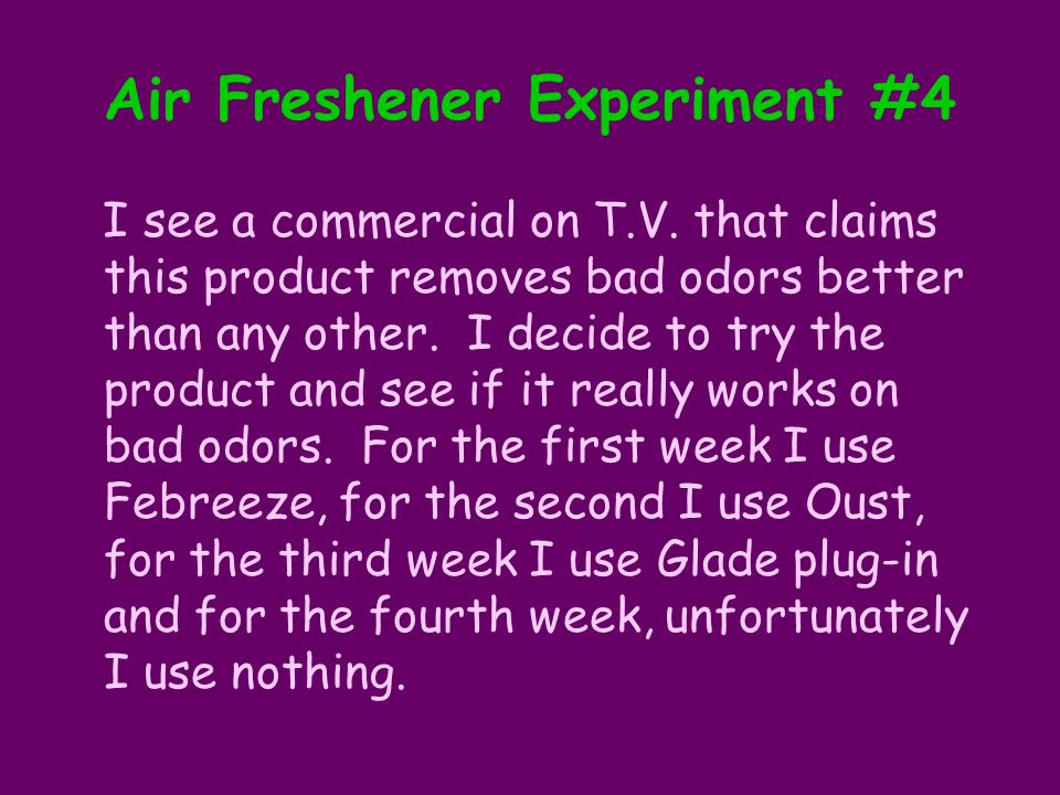 Air Freshener Experiment #4 I see a commercial on T.V.