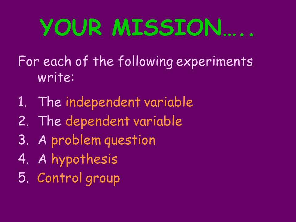 YOUR MISSION…..