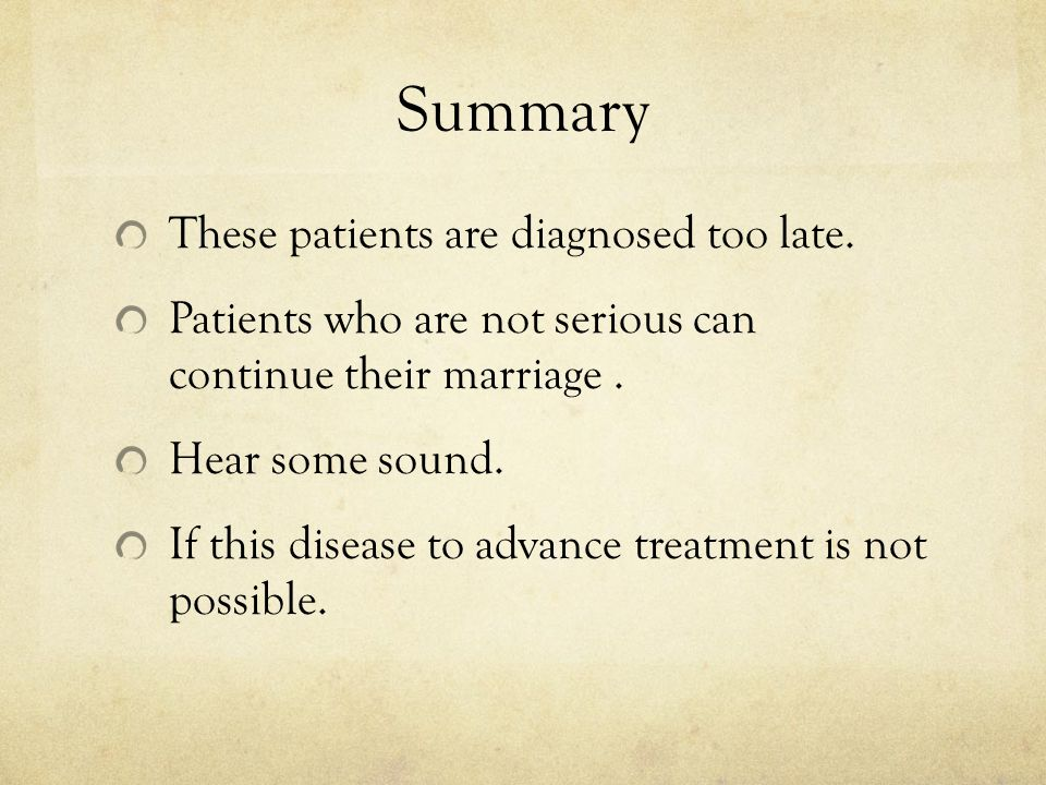 Summary These patients are diagnosed too late.
