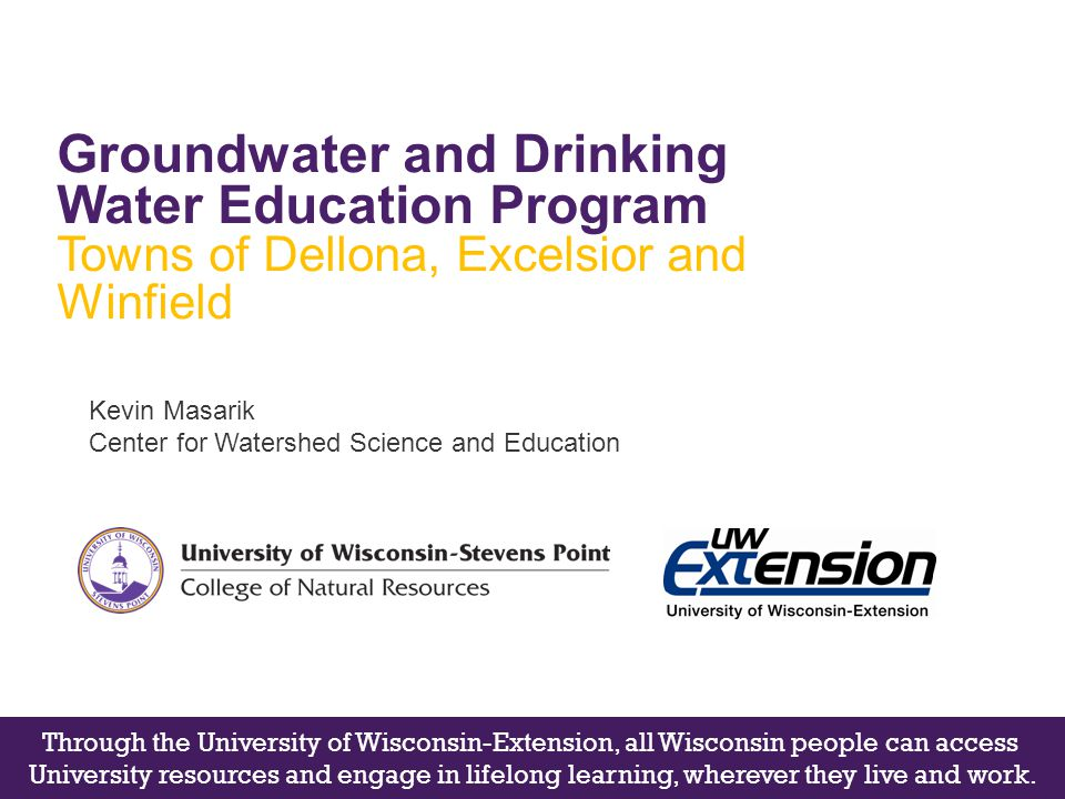 Kevin Masarik Center for Watershed Science and Education Groundwater and Drinking Water Education Program Towns of Dellona, Excelsior and Winfield Thr