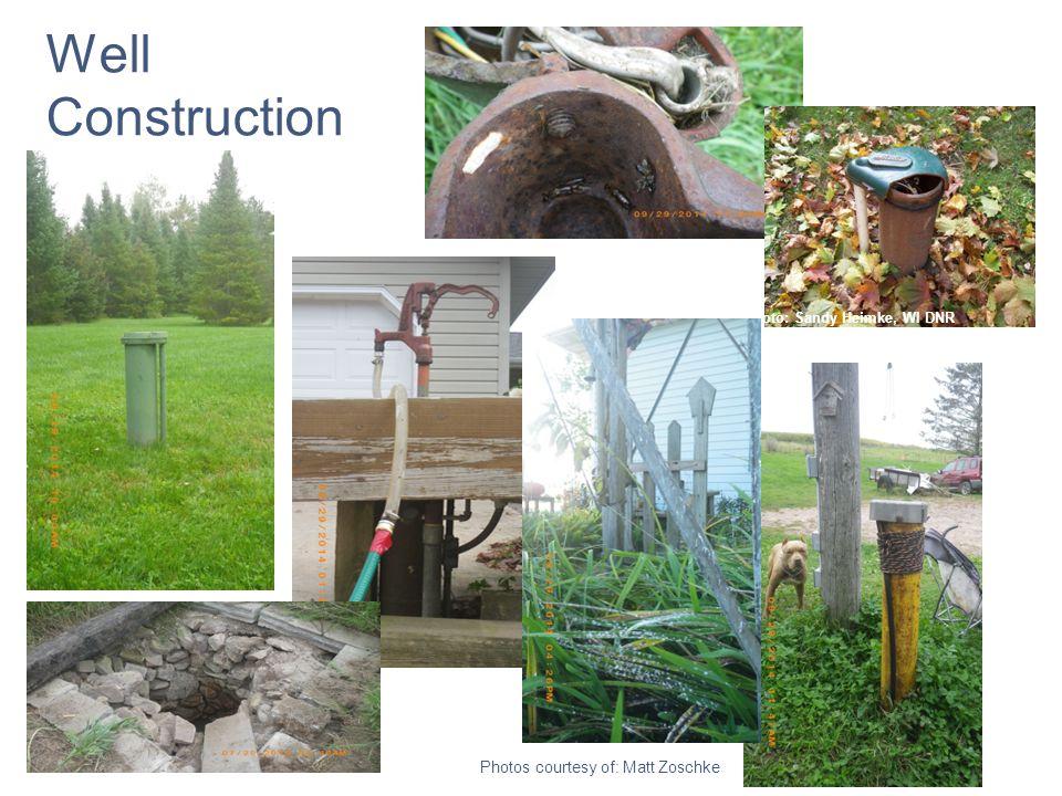 Photo: Sandy Heimke, WI DNR Well Construction Photos courtesy of: Matt Zoschke