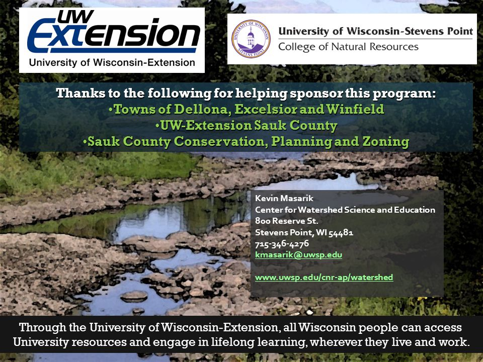Thanks to the following for helping sponsor this program: Towns of Dellona, Excelsior and WinfieldTowns of Dellona, Excelsior and Winfield UW-Extensio