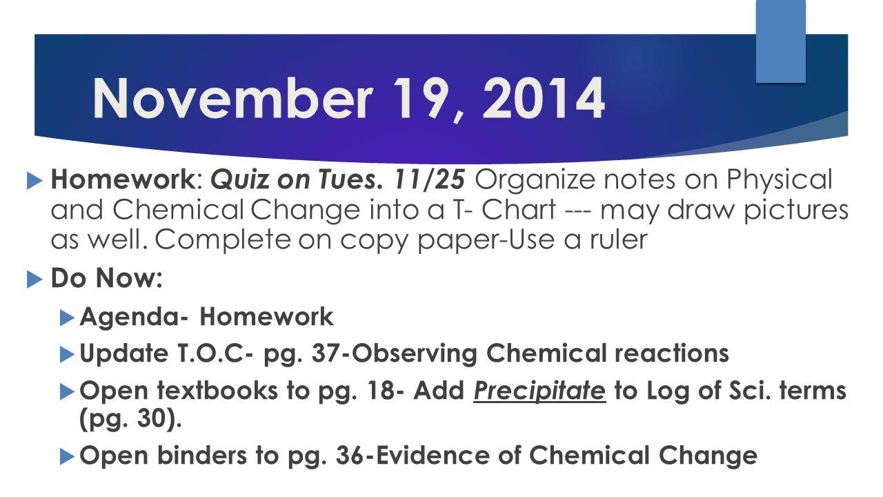 November 19, 2014  Homework : Quiz on Tues.