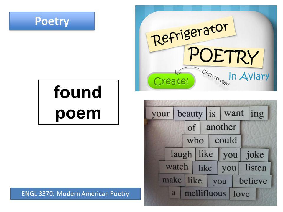 Poetry found poem ENGL 3370: Modern American Poetry