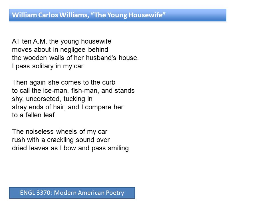 William Carlos Williams, The Young Housewife AT ten A.M.