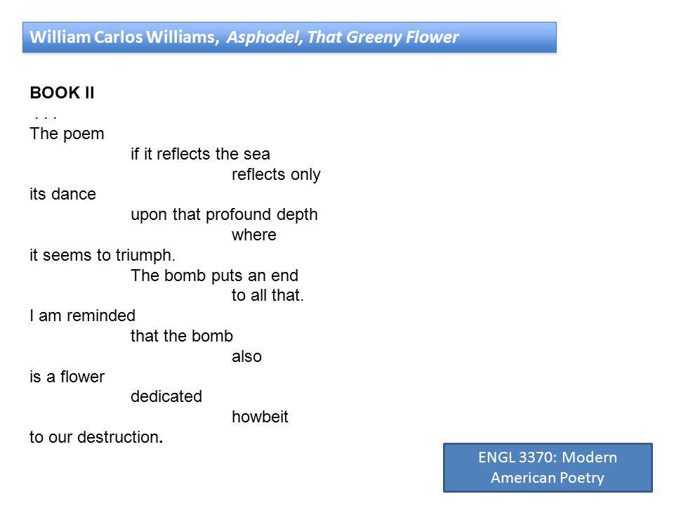 William Carlos Williams, Asphodel, That Greeny Flower BOOK II...