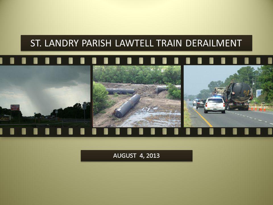ST. LANDRY PARISH LAWTELL TRAIN DERAILMENT AUGUST 4, 2013