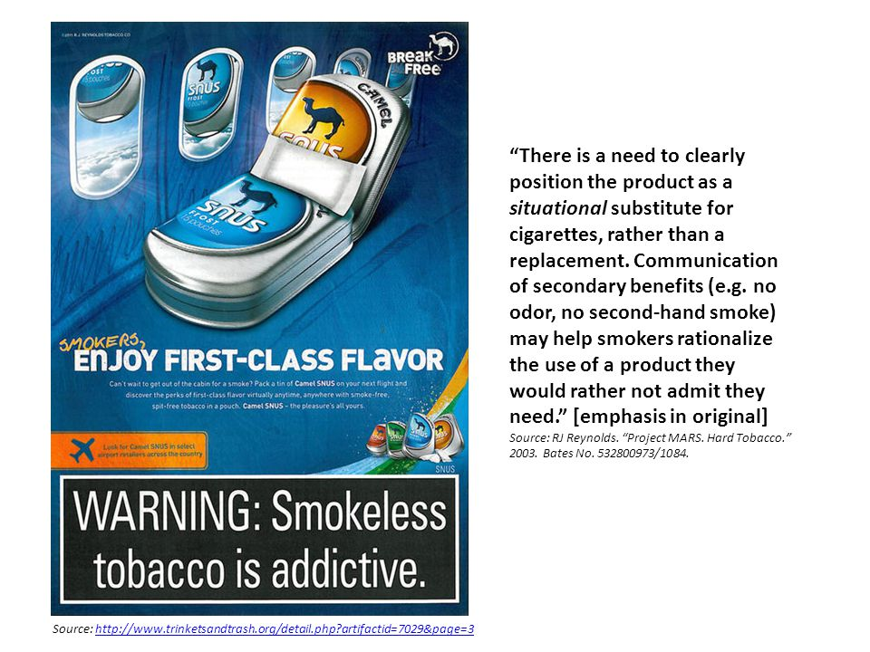 Source: http://www.trinketsandtrash.org/detail.php?artifactid=7029&page=3http://www.trinketsandtrash.org/detail.php?artifactid=7029&page=3 There is a need to clearly position the product as a situational substitute for cigarettes, rather than a replacement.