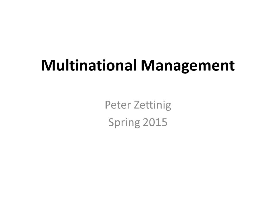 Multinational Management Peter Zettinig Spring 2015