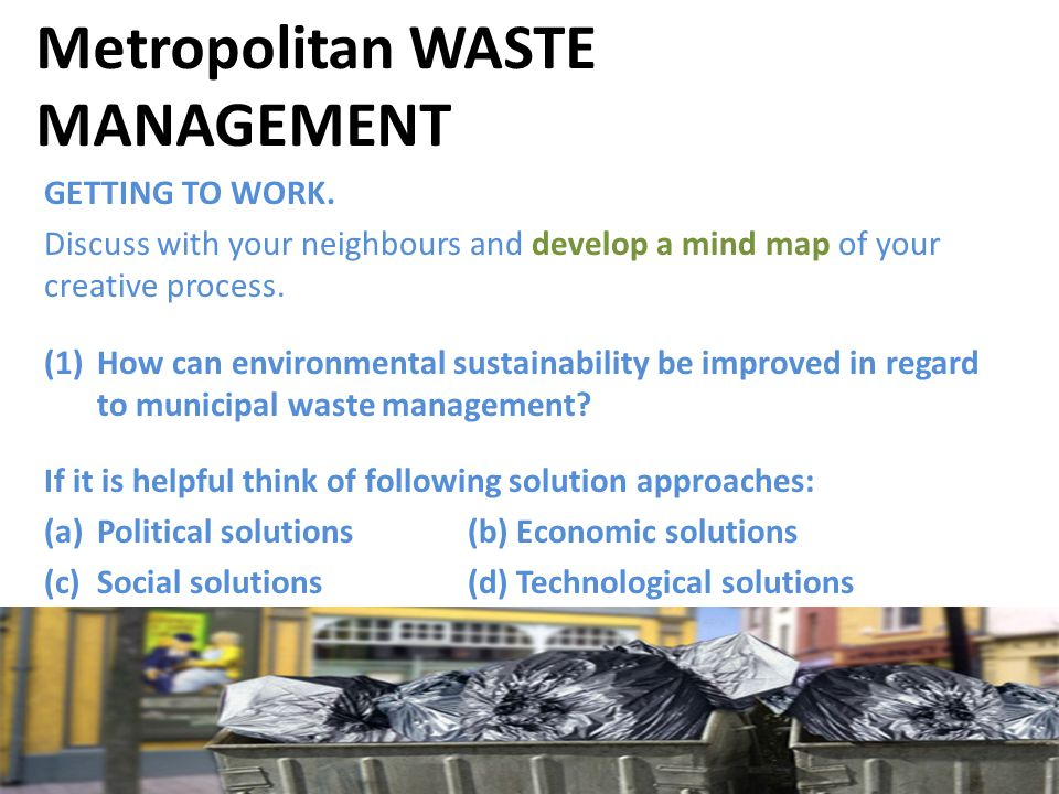 Metropolitan WASTE MANAGEMENT GETTING TO WORK.
