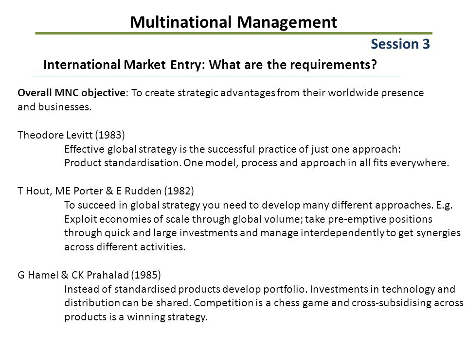 Multinational Management Session 3 International Market Entry: What are the requirements.