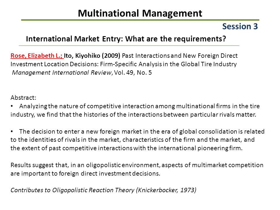 Multinational Management Session 3 International Market Entry: What are the requirements? Rose, Elizabeth L.; Ito, Kiyohiko (2009) Past Interactions a