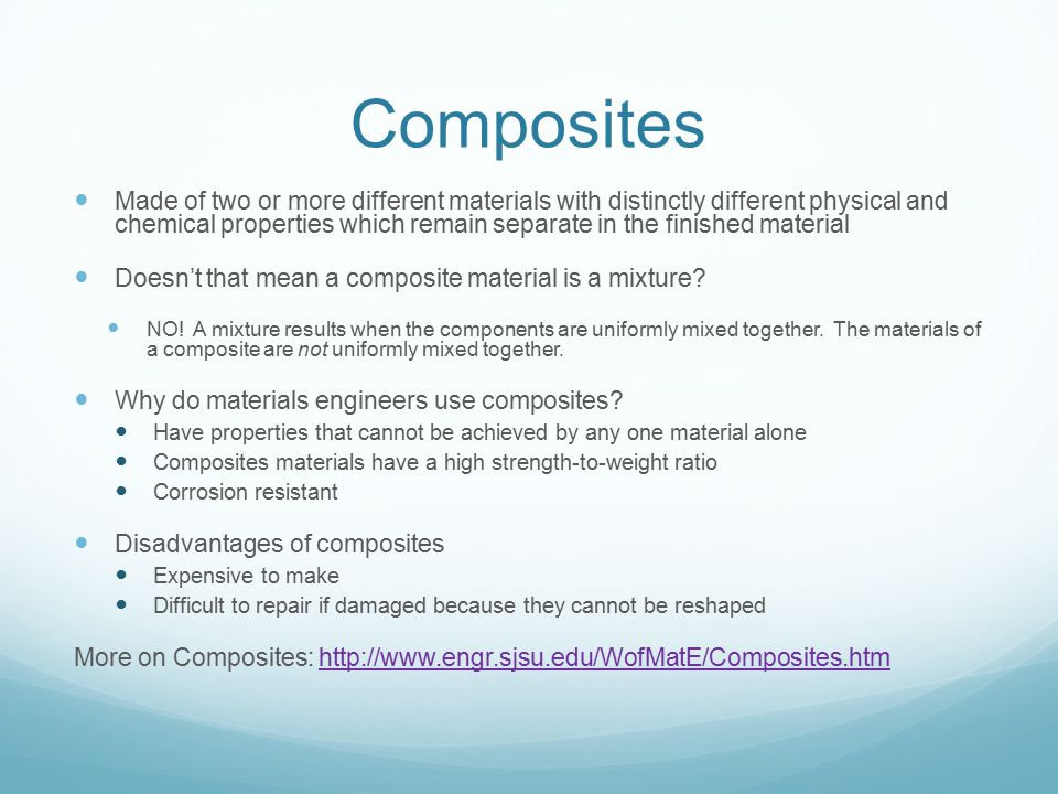 Composites Made of two or more different materials with distinctly different physical and chemical properties which remain separate in the finished ma