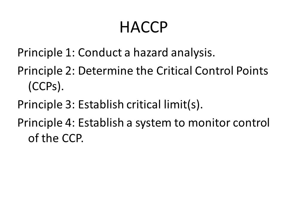HACCP Principle 1: Conduct a hazard analysis.