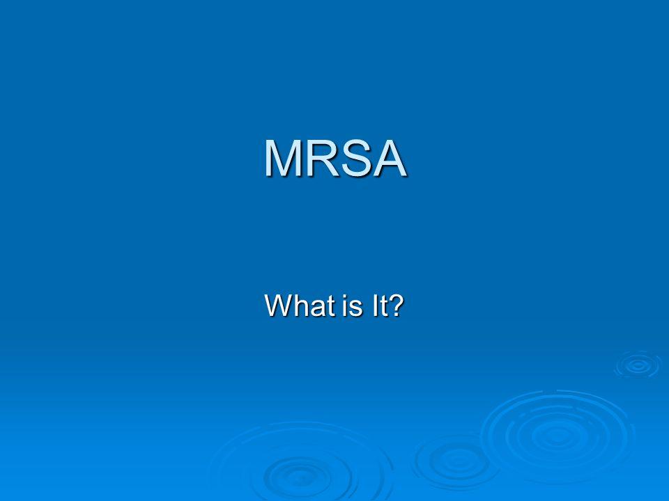 MRSA What is It?
