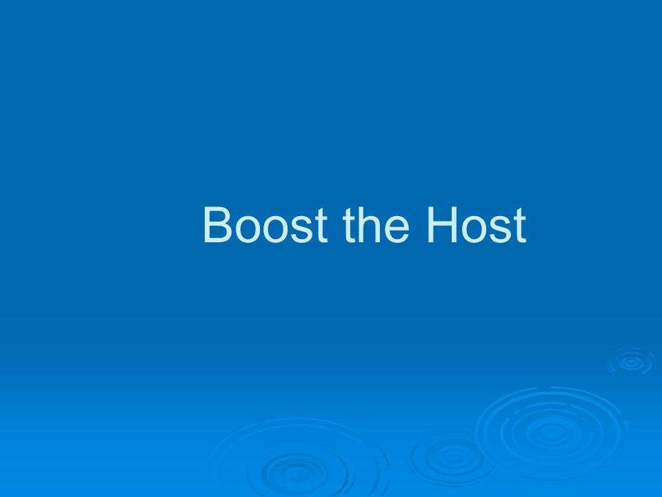 Boost the Host