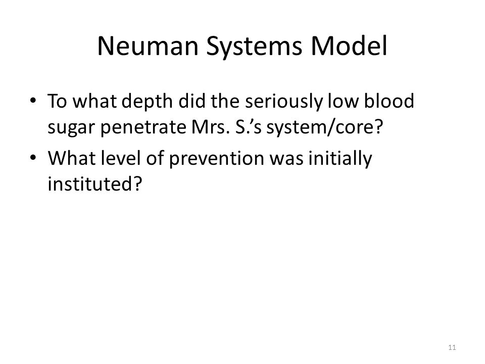 Neuman Systems Model To what depth did the seriously low blood sugar penetrate Mrs. S.'s system/core? What level of prevention was initially institute