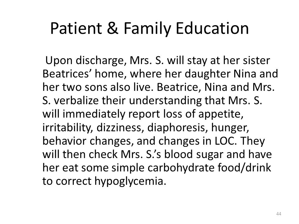 Patient & Family Education Upon discharge, Mrs. S. will stay at her sister Beatrices' home, where her daughter Nina and her two sons also live. Beatri