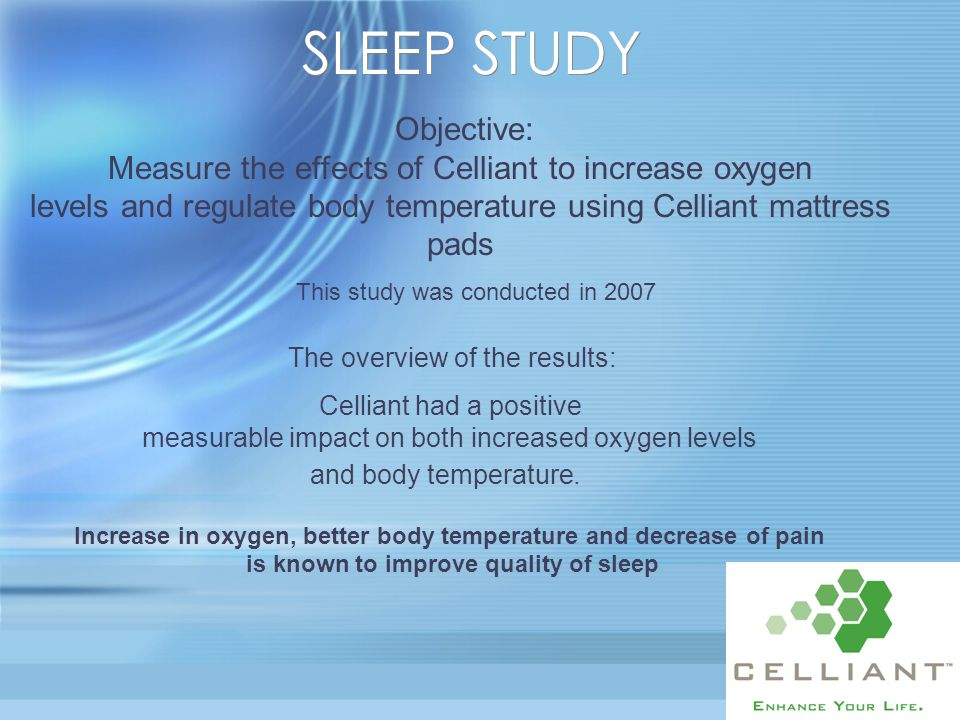 SLEEP STUDY Objective: Measure the effects of Celliant to increase oxygen levels and regulate body temperature using Celliant mattress pads This study