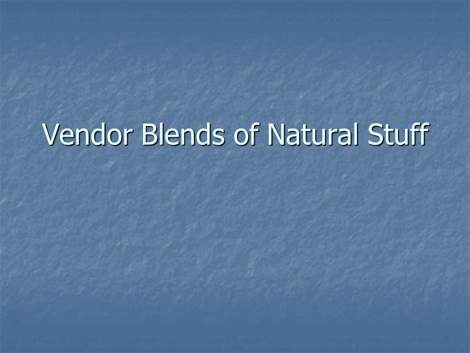 Vendor Blends of Natural Stuff